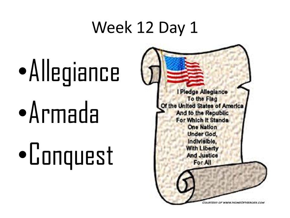 Week 12 Day 1 Allegiance Armada Conquest