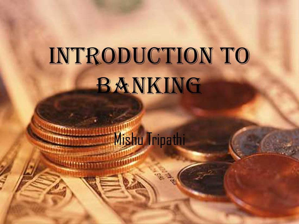 Introduction to Banking Mishu Tripathi