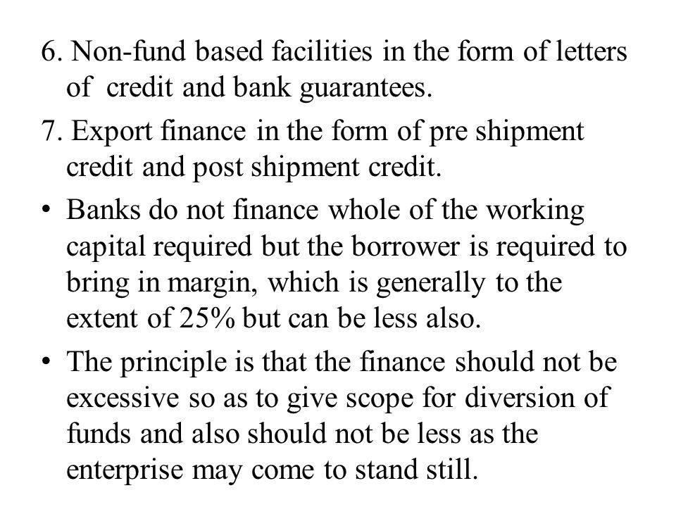 6.Non-fund based facilities in the form of letters of credit and bank guarantees.