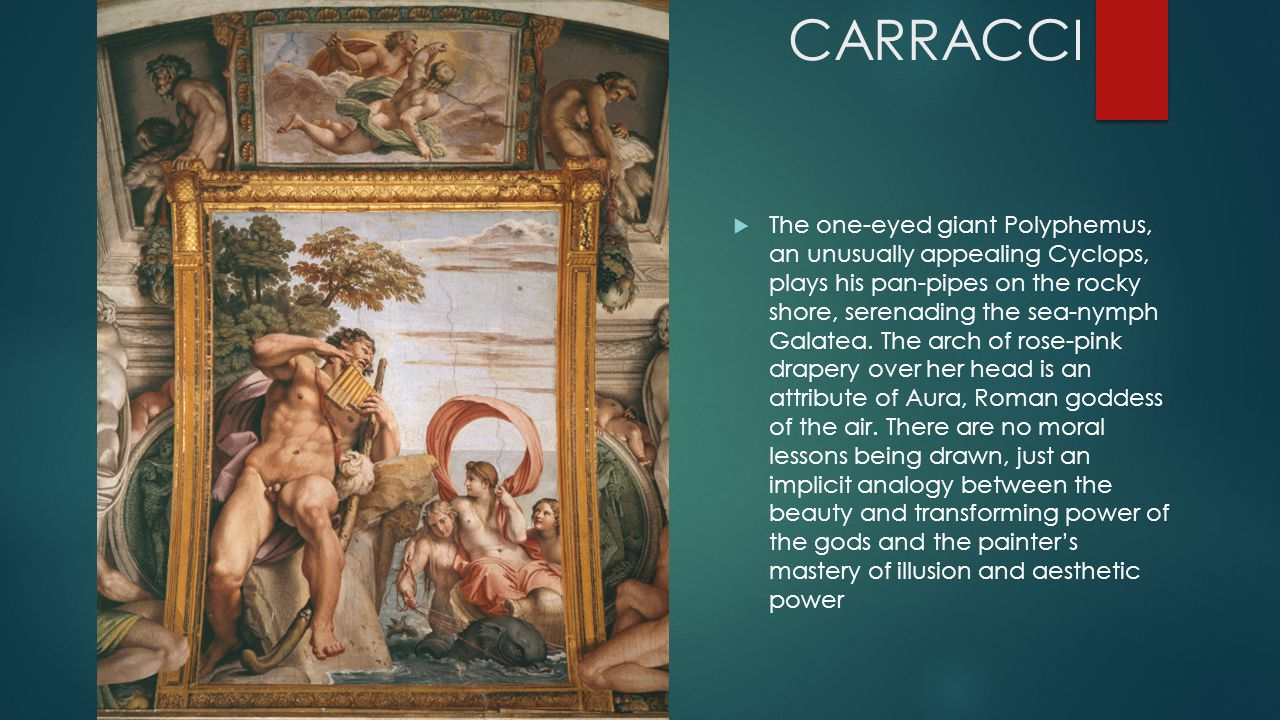 CARRAVAGGIO  Michelangelo Merisi ->called Caravaggio, went to Rome in 1592  Few artists in history have exercised as extraordinary an influence as this tempestuous and short-lived painter  Caravaggio was destined to turn a large part of European art away from the ideal viewpoint of the Renaissance to the concept that simple reality was of primary importance.