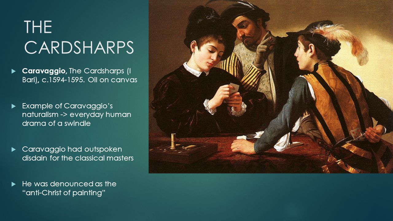 THE CARDSHARPS  Caravaggio, The Cardsharps (I Bari), c.1594-1595.