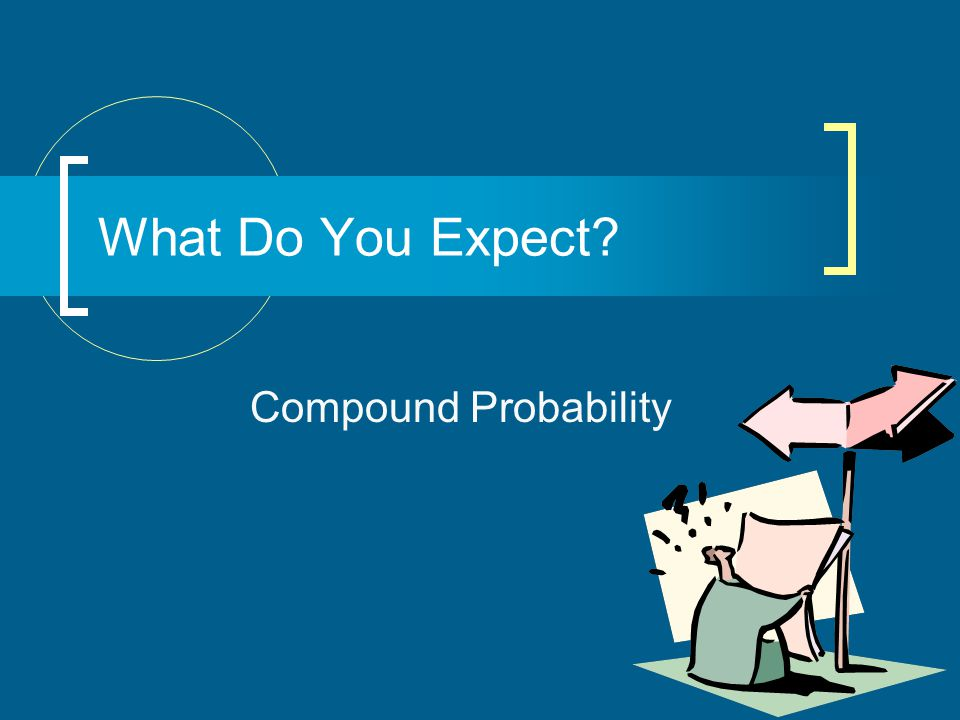 What Do You Expect? Compound Probability