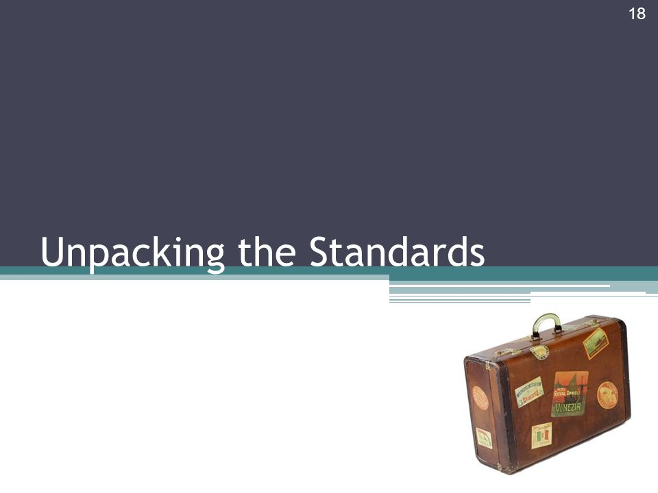 Unpacking the Standards 18