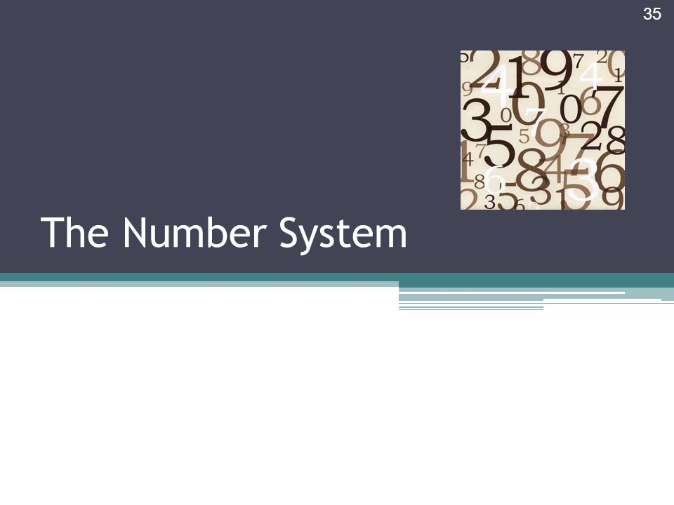 The Number System 35