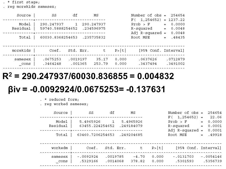 25 R 2 = 290.247937/60030.836855 = 0.004832 βiv = -0.0092924/0.0675253= -0.137631