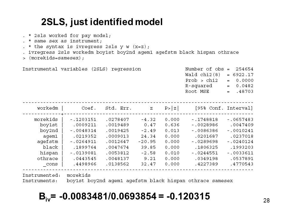 28 2SLS, just identified model Β iv = -0.0083481/0.0693854 = -0.120315