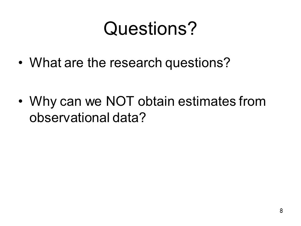 8 Questions. What are the research questions.