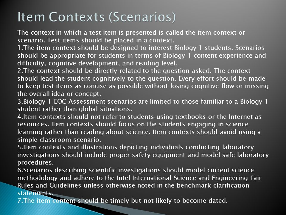 The context in which a test item is presented is called the item context or scenario.