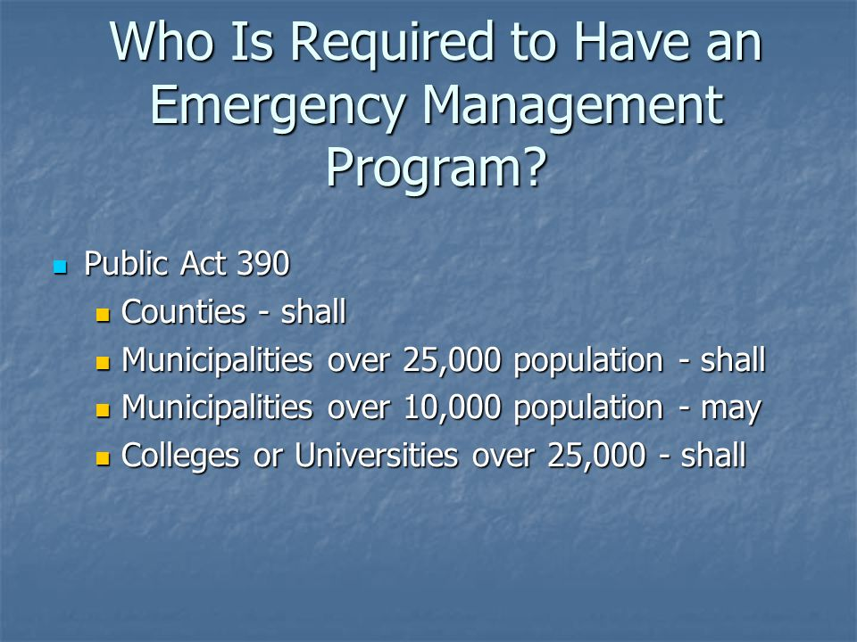 Who Is Required to Have an Emergency Management Program.