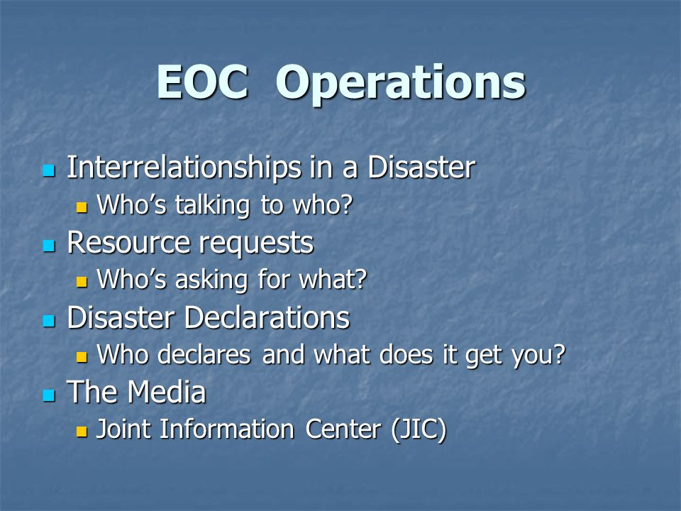 EOC Operations Interrelationships in a Disaster Interrelationships in a Disaster Who's talking to who.