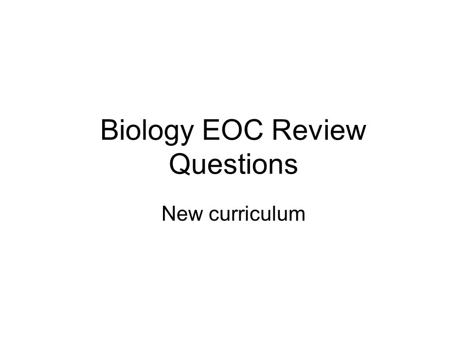 Biology EOC Review Questions New curriculum