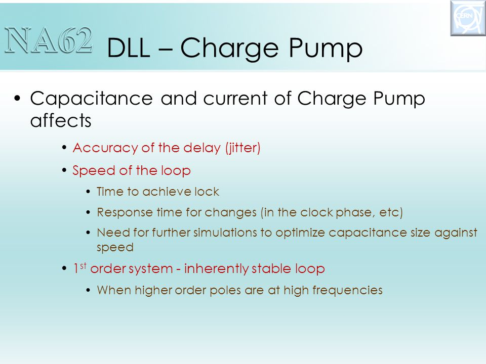 DLL – Charge Pump I cp = 1.72 µ A C = 20 pF K vcdl = 1.32 ns/V T = 1/f CLK = 3.2 ns Charge pump current is adjustable Possible to achieve fast locking time with higher current Increase accuracy after lock achieved with lower current T lock = 1.329 µs I cp = 1.72 µ A From V RFN = 600 mV (down to ~485.7 mV)