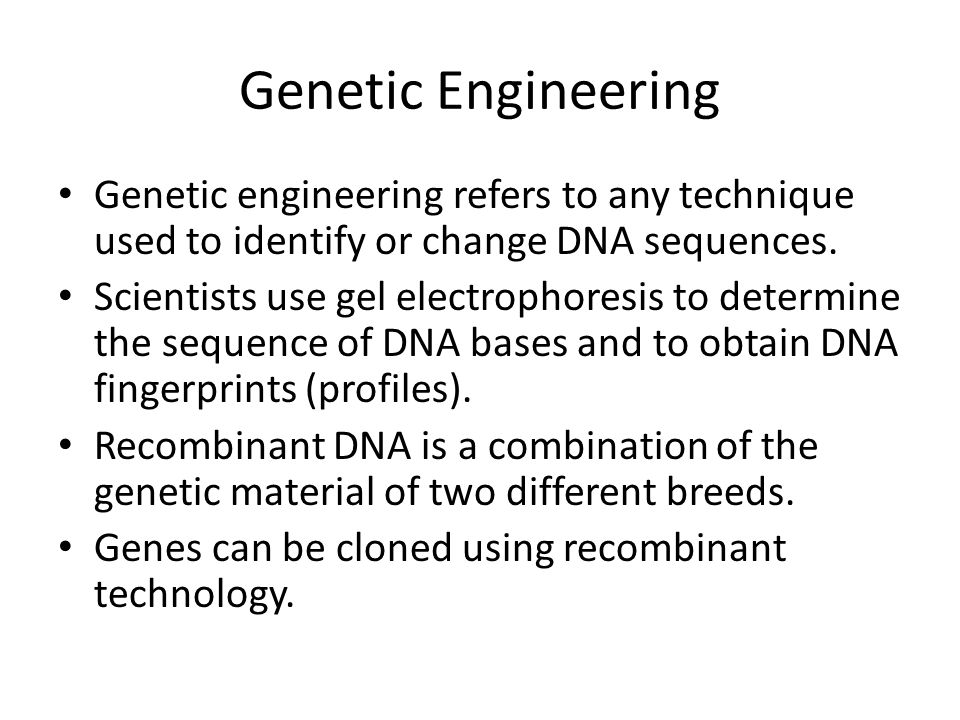 Genetic Engineering Genetic engineering refers to any technique used to identify or change DNA sequences. Scientists use gel electrophoresis to determ