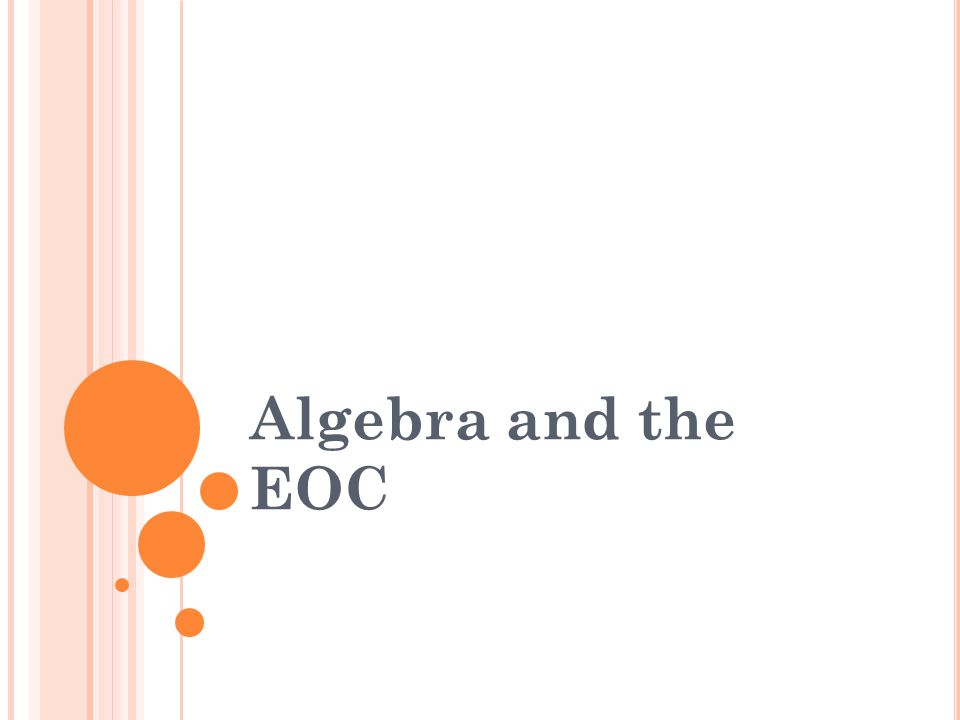 Algebra and the EOC