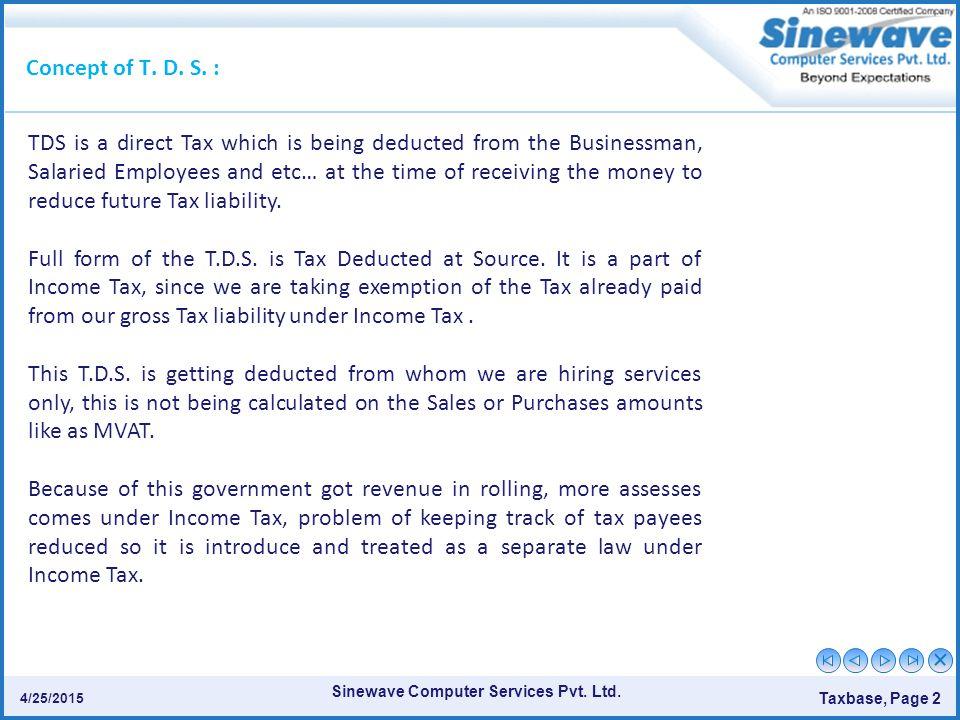 Sinewave Computer Services Pvt.Ltd. Taxbase, Page 2 4/25/2015 Concept of T.