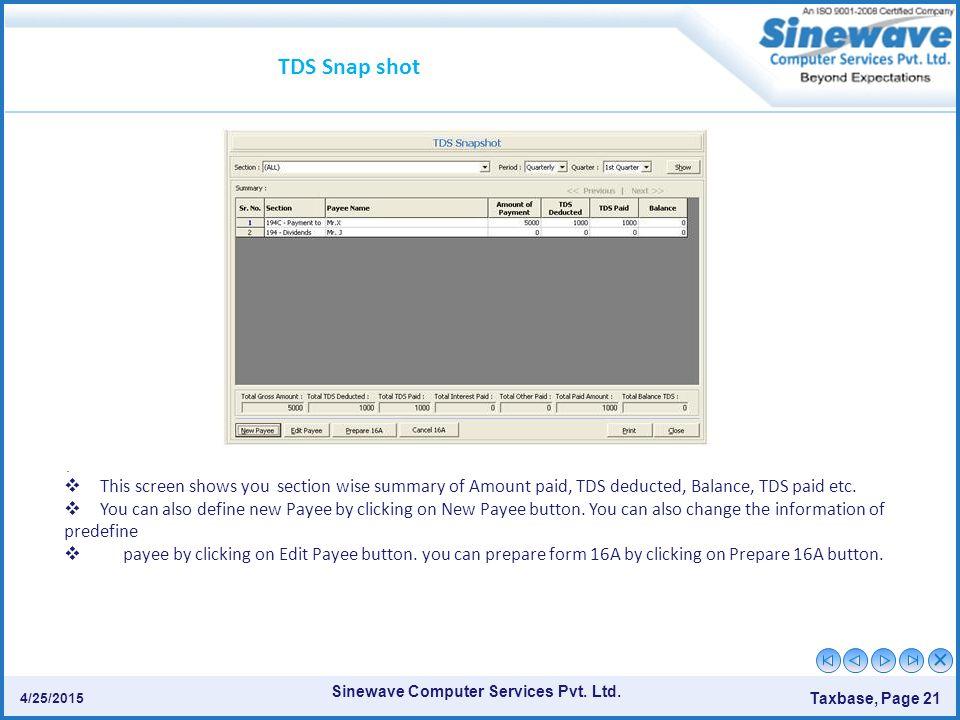 Sinewave Computer Services Pvt.Ltd. Taxbase, Page 21 4/25/2015 TDS Snap shot.