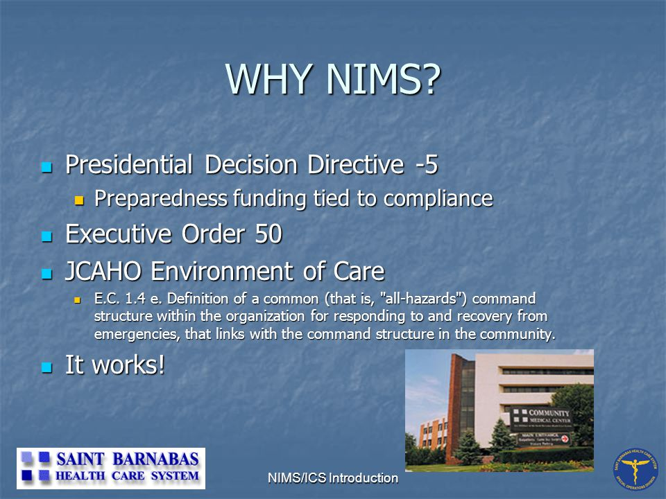 NIMS/ICS Introduction WHY NIMS.