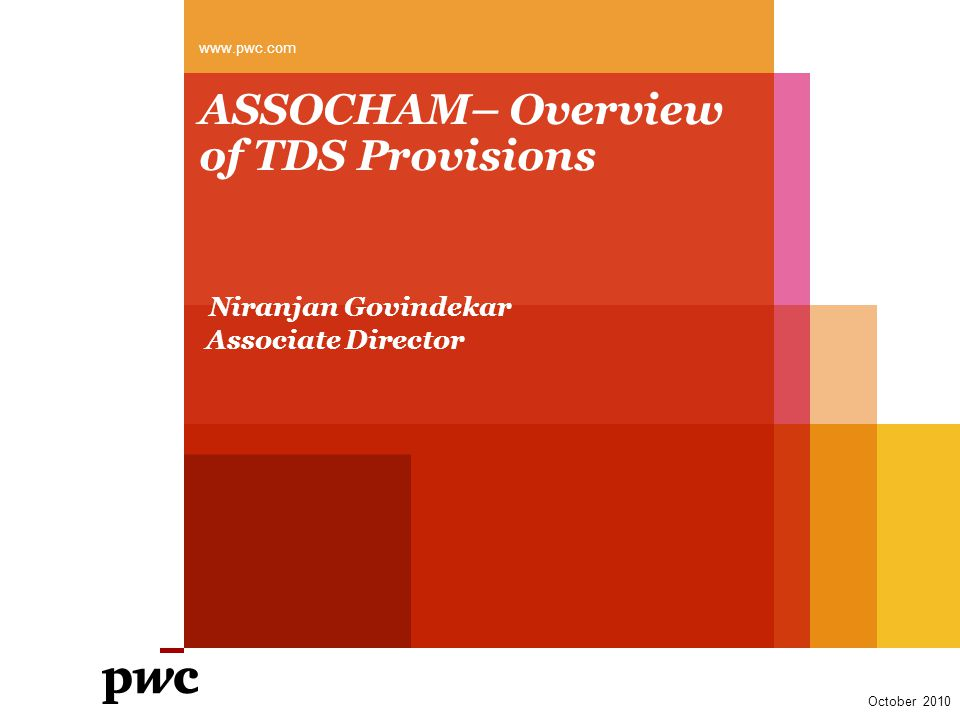 PwC …TDS provisions on payments to Non -Residents Slide 12 Obligation cast on Payer - Determine the characterisation of income & its taxability under the Act - Evaluation of applicable tax treaty - Get appropriate documentation from payee to grant him treaty benefits.