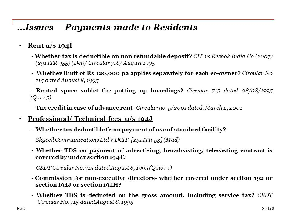 PwC TDS provisions on payments to Non -Residents… Slide 10 Section 195 of the Act cast obligation on payer to deduct tax at source on making payment to Non-residents Objective of TDS on payments made to Non-Residents (Circular No.