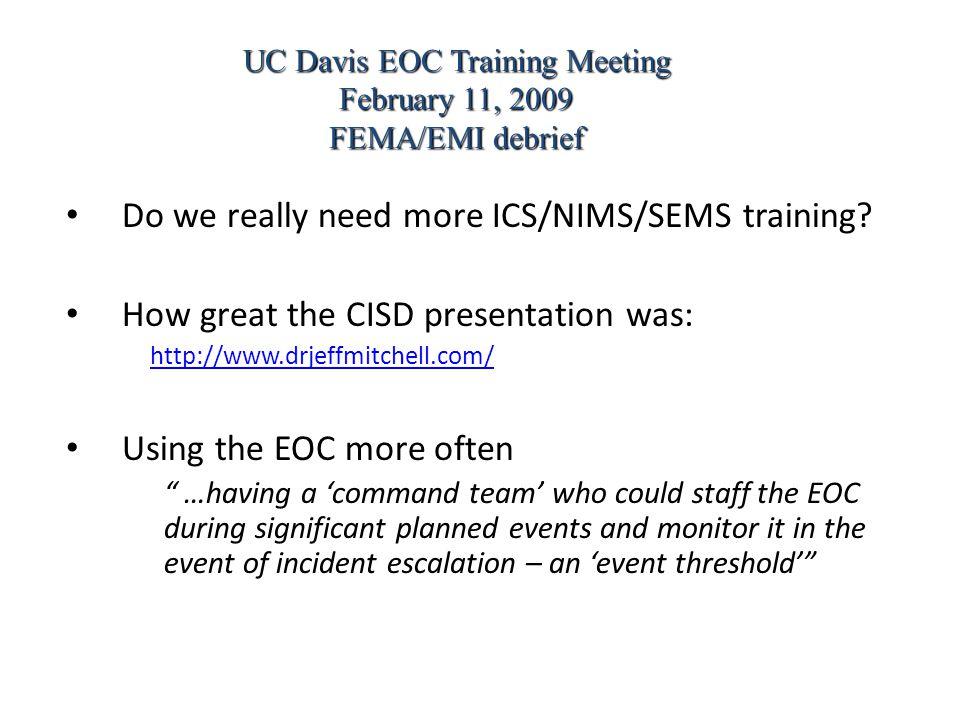 Do we really need more ICS/NIMS/SEMS training.