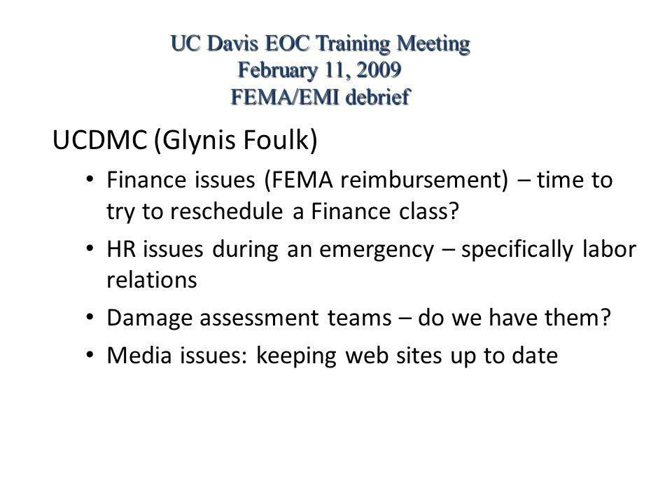 UCDMC (Glynis Foulk) Finance issues (FEMA reimbursement) – time to try to reschedule a Finance class.