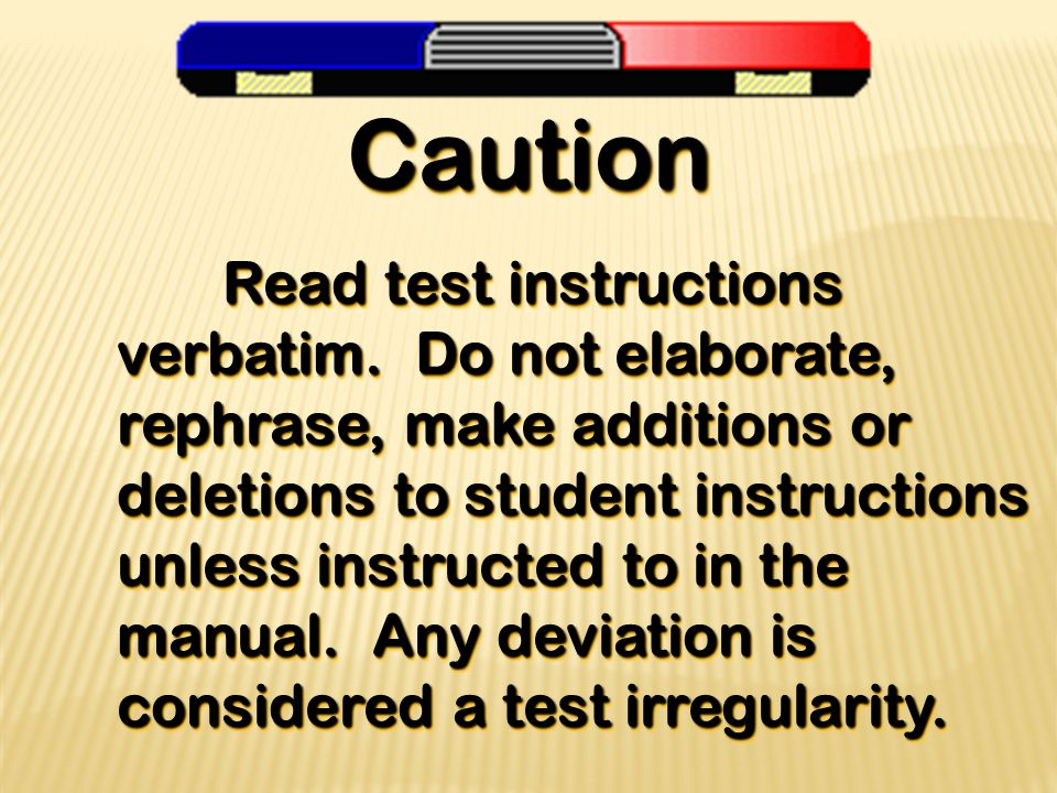 Caution Read test instructions verbatim.