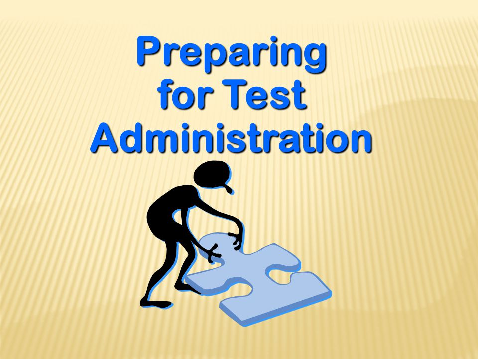 Preparing for Test Administration