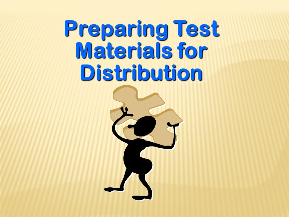 Preparing Test Materials for Distribution