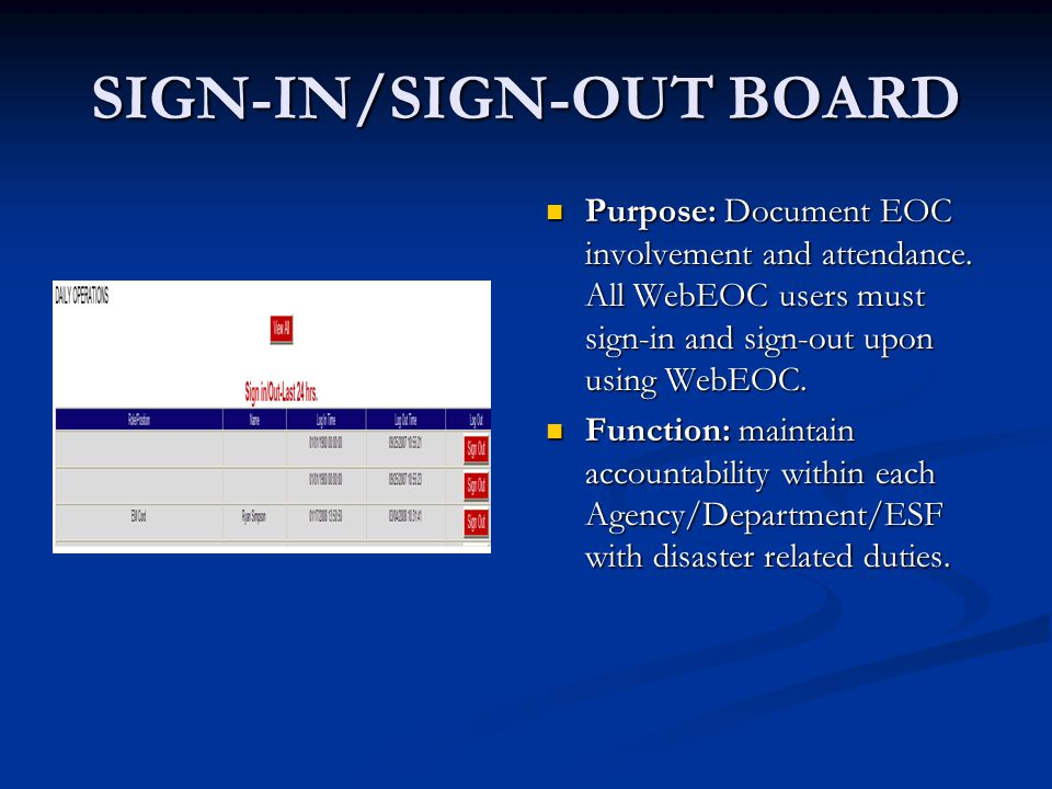 SIGN-IN/SIGN-OUT BOARD Purpose: Document EOC involvement and attendance.