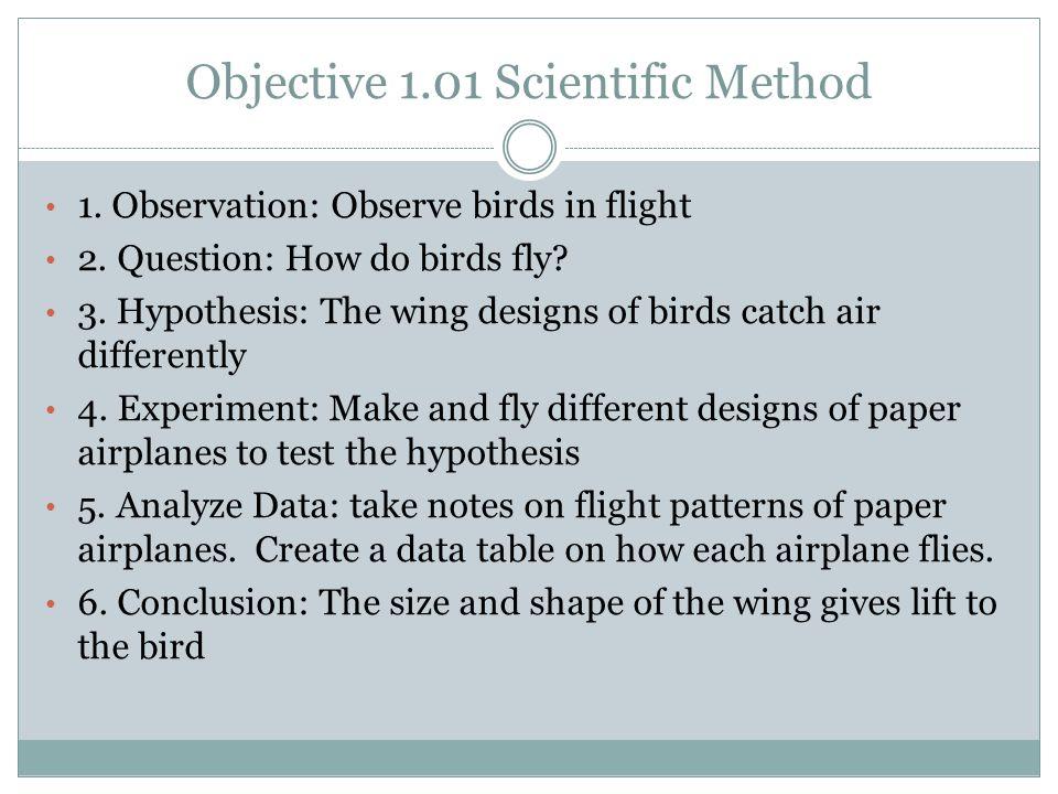 Objective 1.01-Scientific Method 1. Make an observation 2.