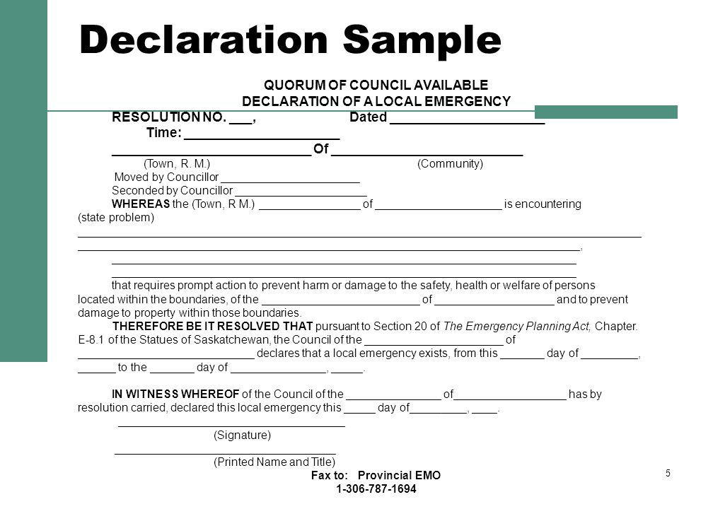 Declaration Sample 5 QUORUM OF COUNCIL AVAILABLE DECLARATION OF A LOCAL EMERGENCY RESOLUTION NO.