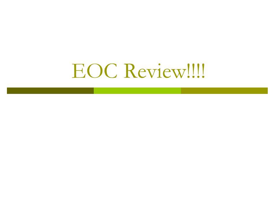 EOC Review!!!!