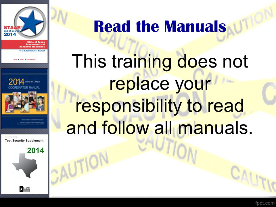 Read the Manuals This training does not replace your responsibility to read and follow all manuals.