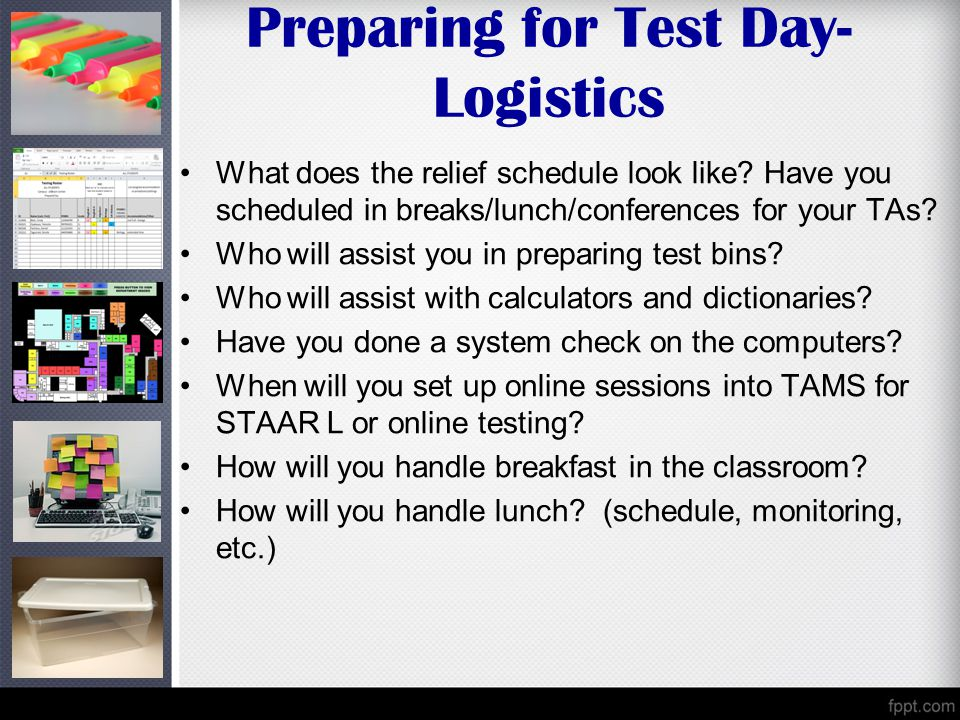 Preparing for Test Day- Logistics What does the relief schedule look like.