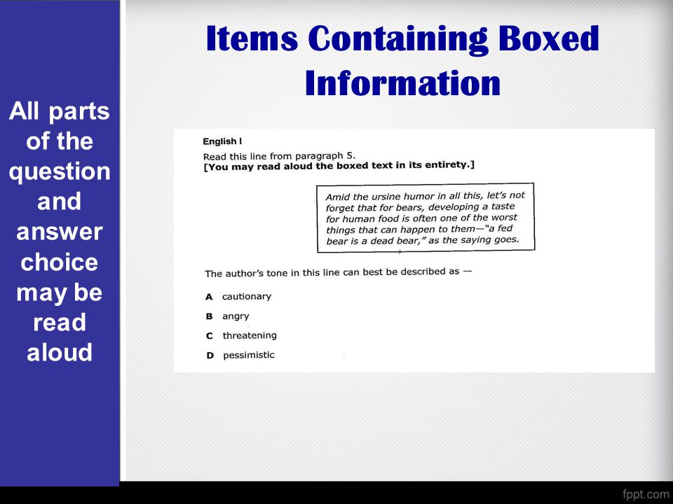 Items Containing Boxed Information All parts of the question and answer choice may be read aloud