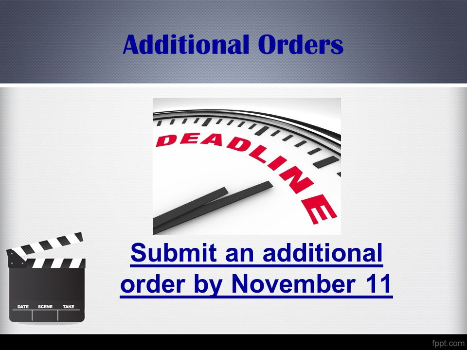 Additional Orders Submit an additional order by November 11