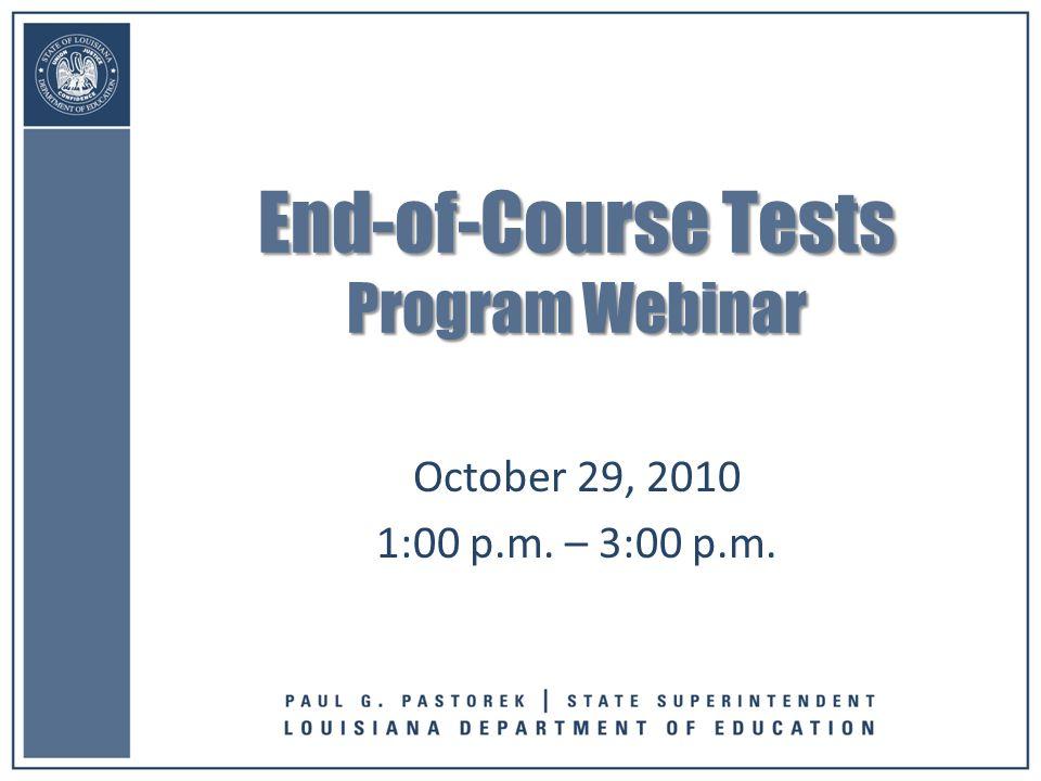 1:00 p.m. – 3:00 p.m. End-of-Course Tests Program Webinar