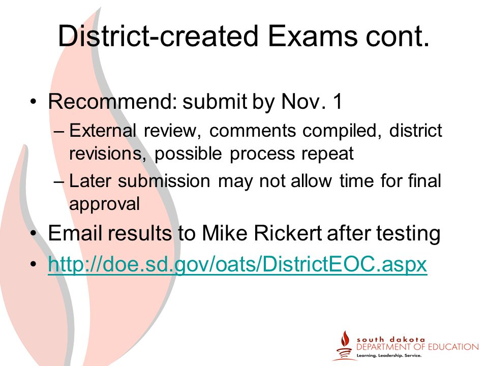 District-created Exams cont. Recommend: submit by Nov.