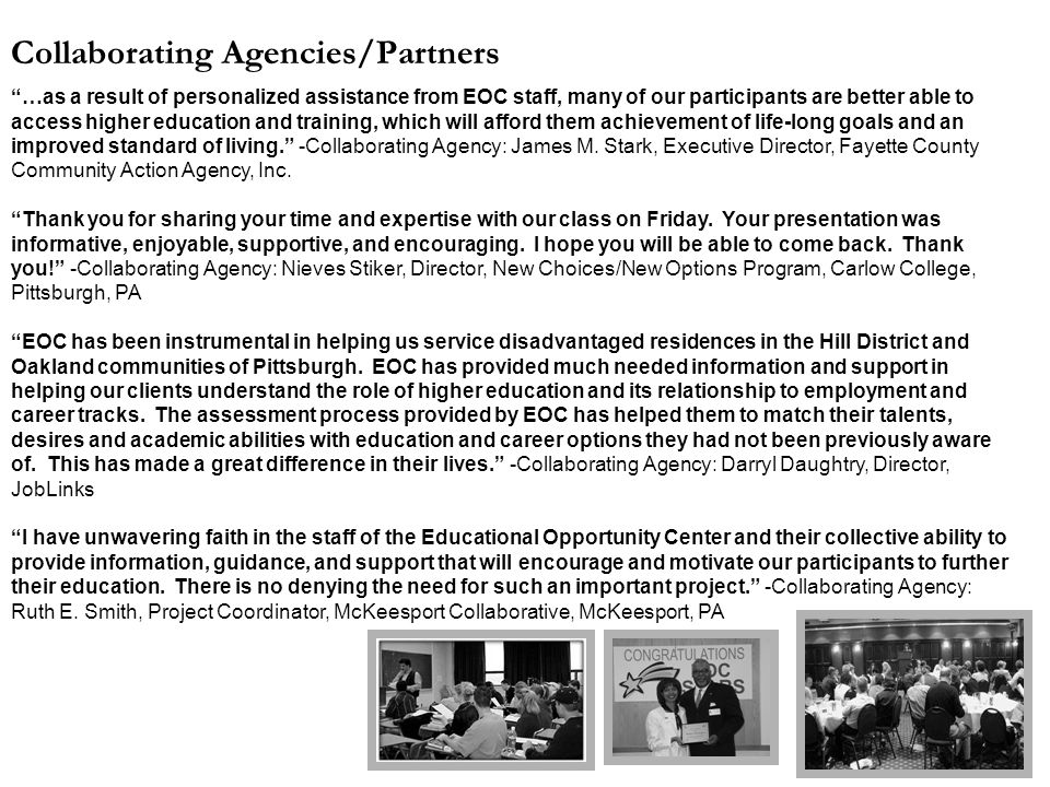 """Collaborating Agencies/Partners """"…as a result of personalized assistance from EOC staff, many of our participants are better able to access higher edu"""