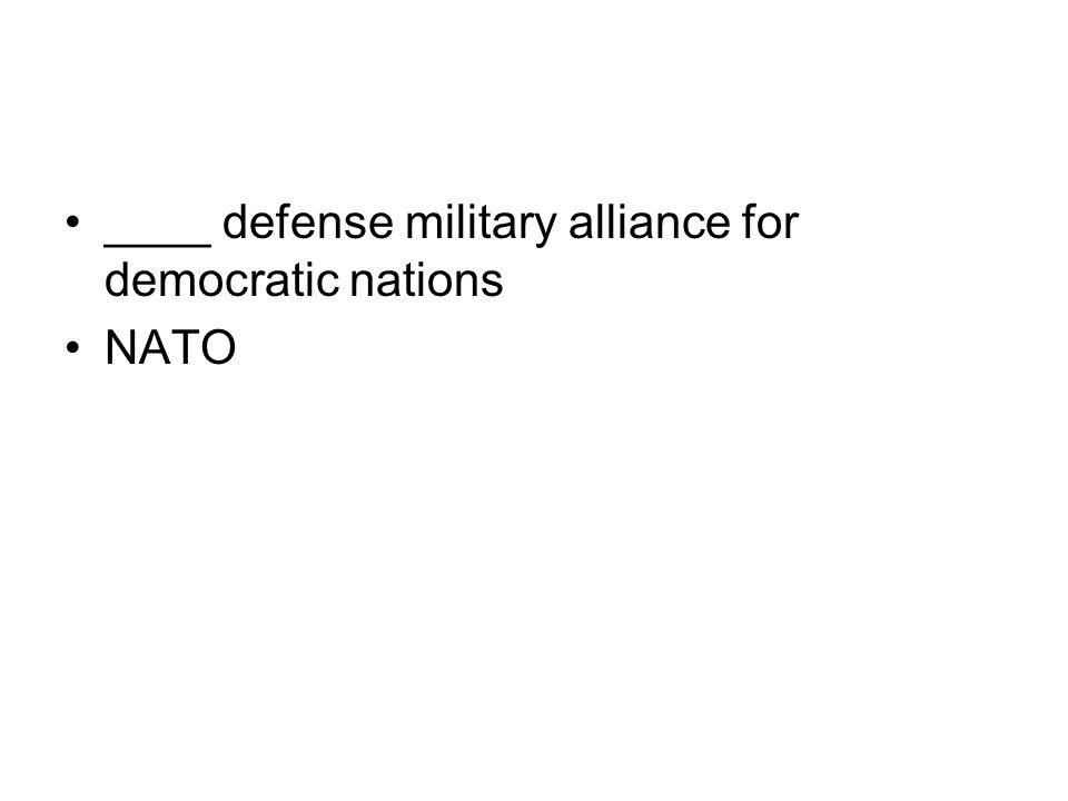 ____ defense military alliance for democratic nations NATO