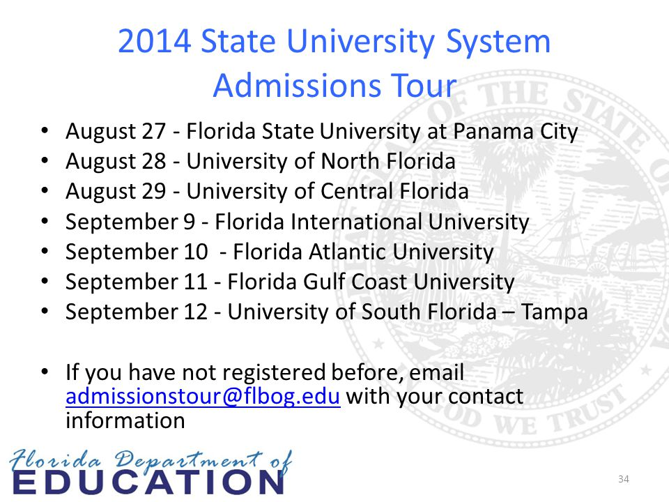 2014 State University System Admissions Tour August 27 - Florida State University at Panama City August 28 - University of North Florida August 29 - U