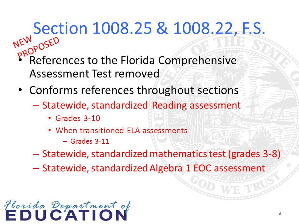 Section 1008.25 & 1008.22, F.S. References to the Florida Comprehensive Assessment Test removed Conforms references throughout sections – Statewide, s