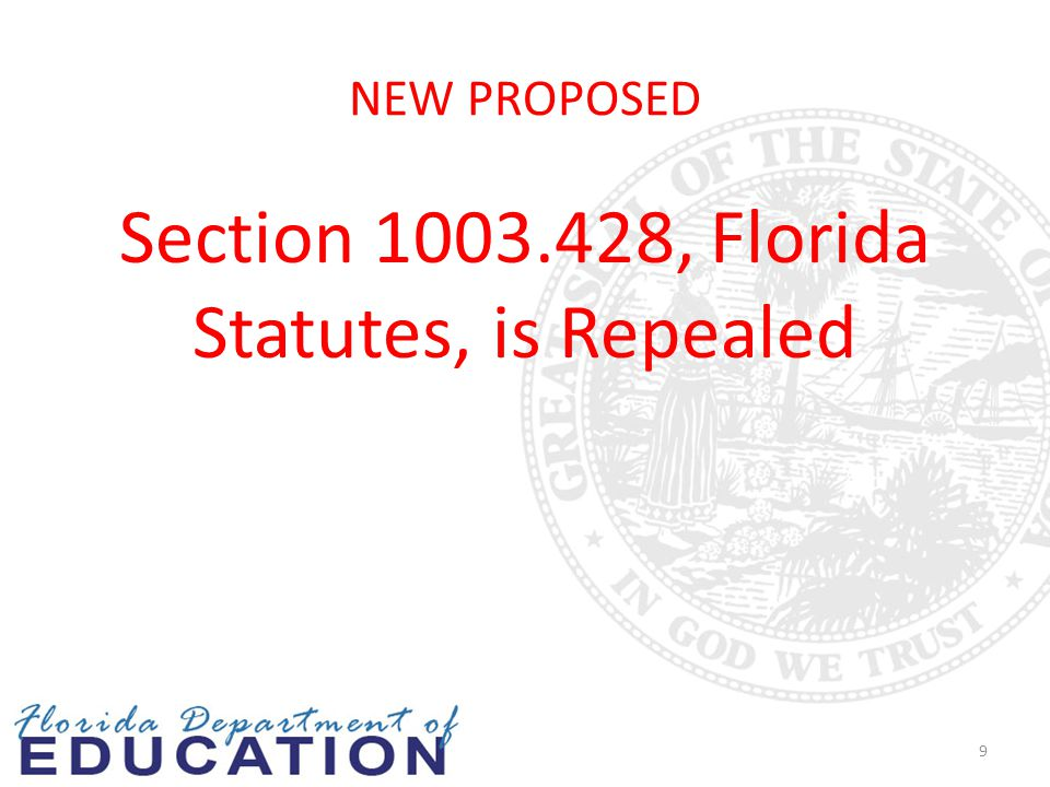 Section 1003.428, Florida Statutes, is Repealed 9 NEW PROPOSED