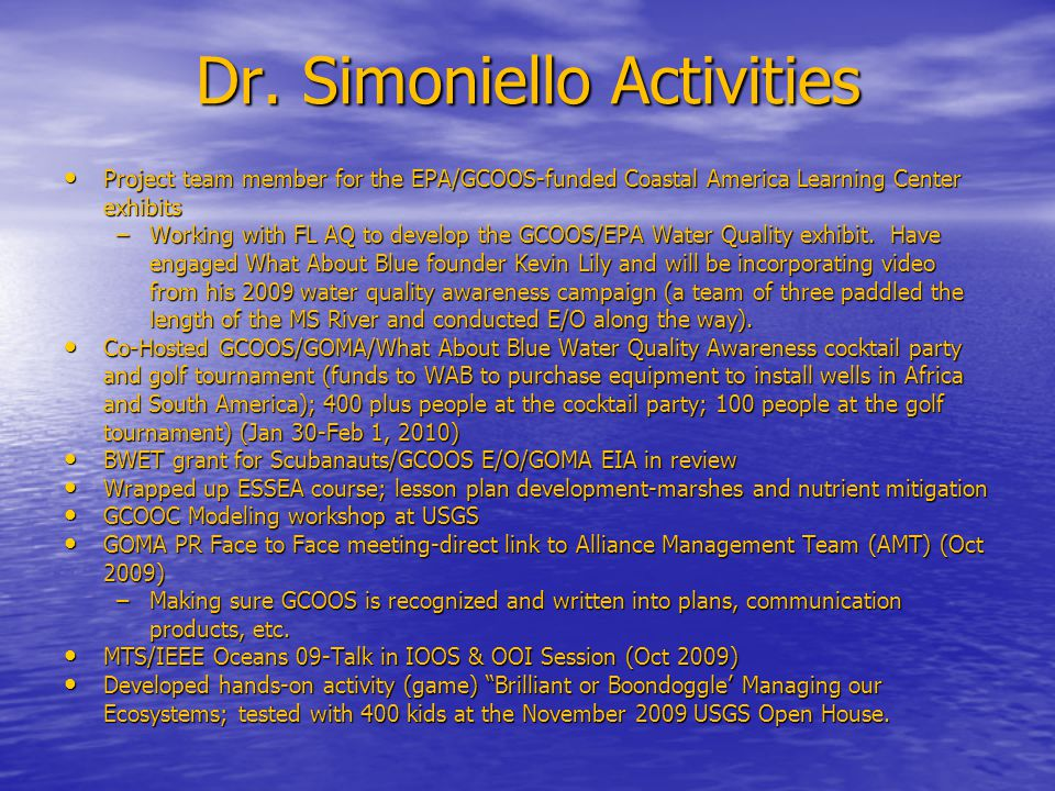 Dr. Simoniello Activities Project team member for the EPA/GCOOS-funded Coastal America Learning Center exhibits Project team member for the EPA/GCOOS-