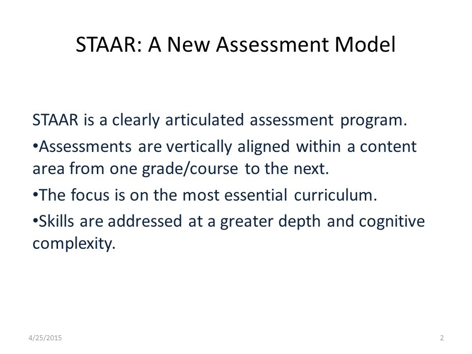 STAAR: A New Assessment Model STAAR is a clearly articulated assessment program.