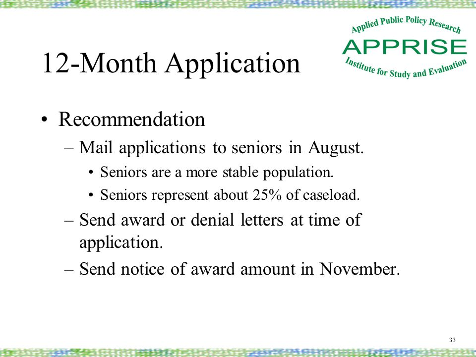 12-Month Application Recommendation –Mail applications to seniors in August.