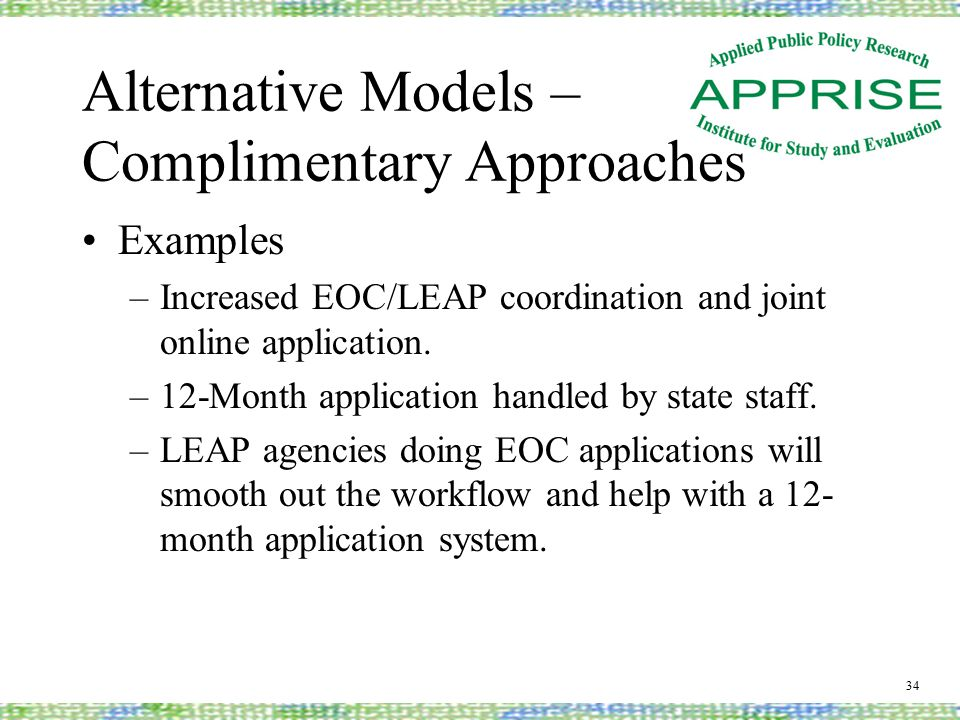 Alternative Models – Complimentary Approaches Examples –Increased EOC/LEAP coordination and joint online application.