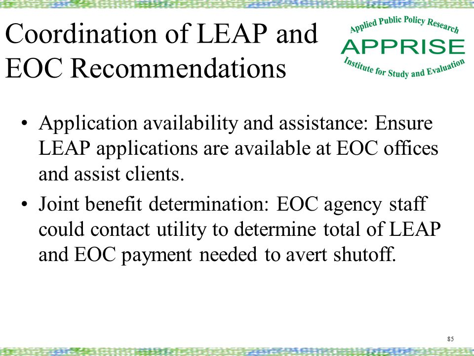 Coordination of LEAP and EOC Recommendations Application availability and assistance: Ensure LEAP applications are available at EOC offices and assist clients.