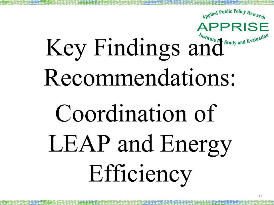 Key Findings and Recommendations: Coordination of LEAP and Energy Efficiency 87