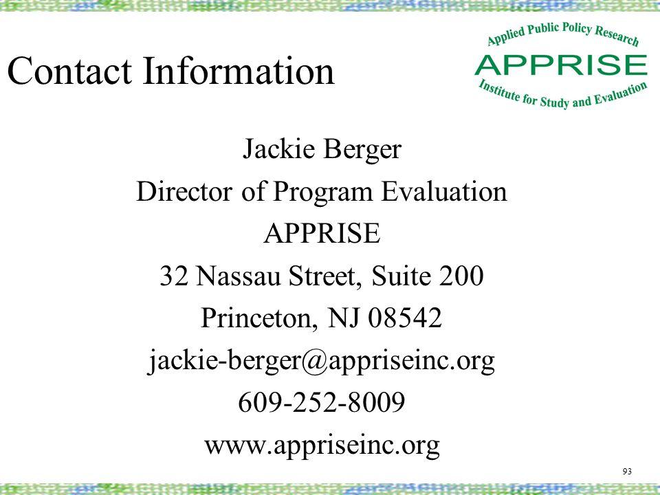 Contact Information Jackie Berger Director of Program Evaluation APPRISE 32 Nassau Street, Suite 200 Princeton, NJ 08542 jackie-berger@appriseinc.org 609-252-8009 www.appriseinc.org 93